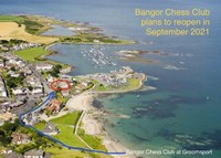 REOPENING OF BANGOR CHESS CLUB : Sept 2021
